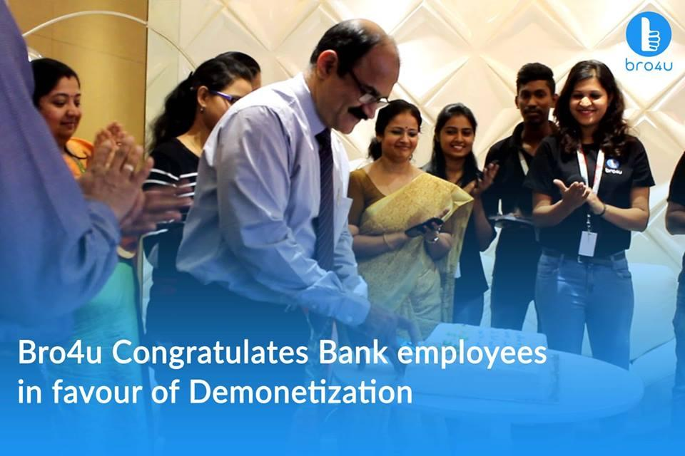 Bro4u Congratulates Bank Employees in Favour of Demonetisation