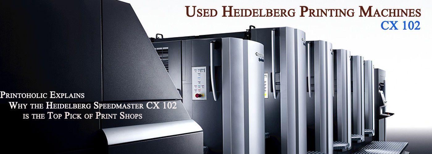 : Printoholic Explains Why the Heidelberg Speedmaster CX 102 is the Top Pick of Print Shops