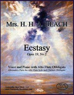 """Mrs. H. H. A. Beach's """"Ecstasy"""" with Obbligato transcribed for Alto Flute or Clarinet"""
