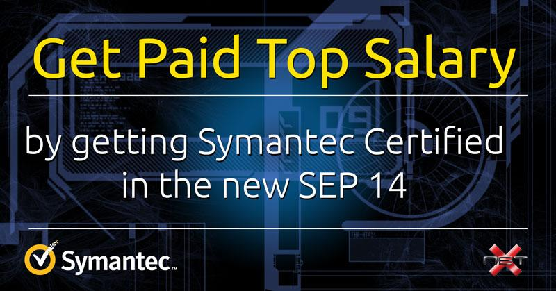 Get Paid Top Salary by Getting Symantec Certified In SEP 14
