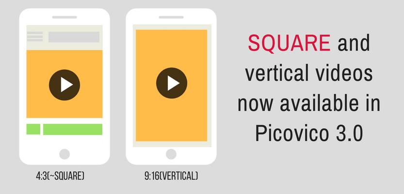 Picovico announces Square and Vertical Videos