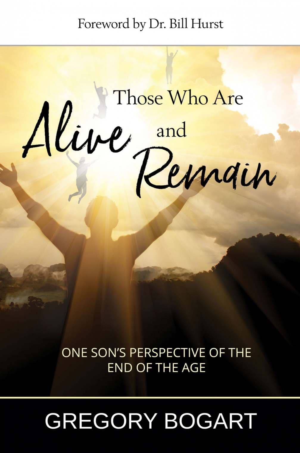New Book Released: Those Who Are Alive and Remain by Gregory Bogart