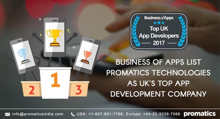 Business of Apps list Promatics Technologies as UK's Top App Development Company