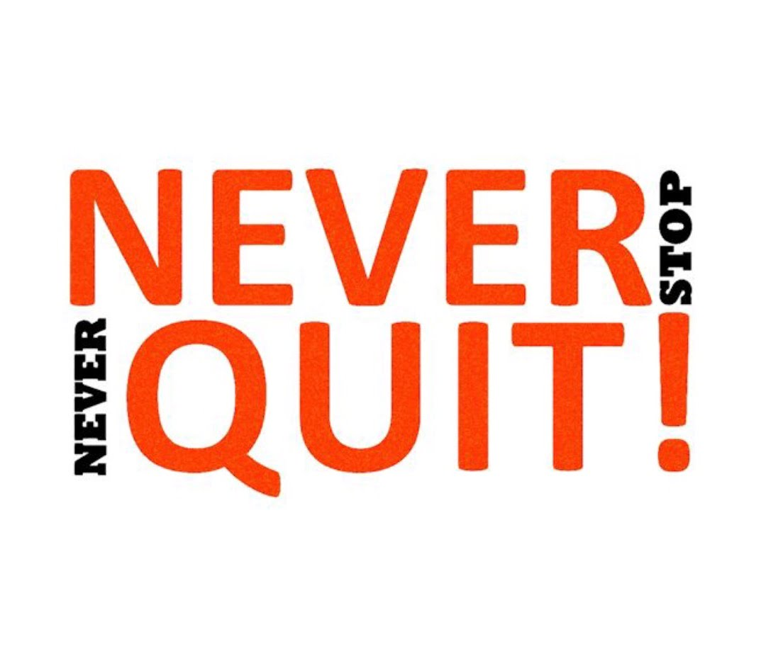 NEVER STOP NEVER QUIT
