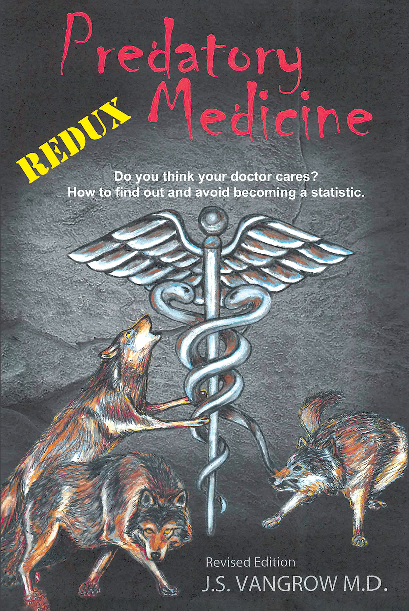 """Jack Vangrow's New Book """"Predatory Medicine Redux"""" is an Absolute Must Read for Anyone Adrift and Drowning Amongst the Murky Waters Known as Health Care"""