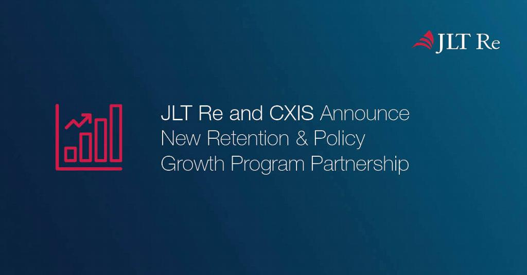 JLT Re and CXIS Announce New Retention & Policy Growth Program Partnership