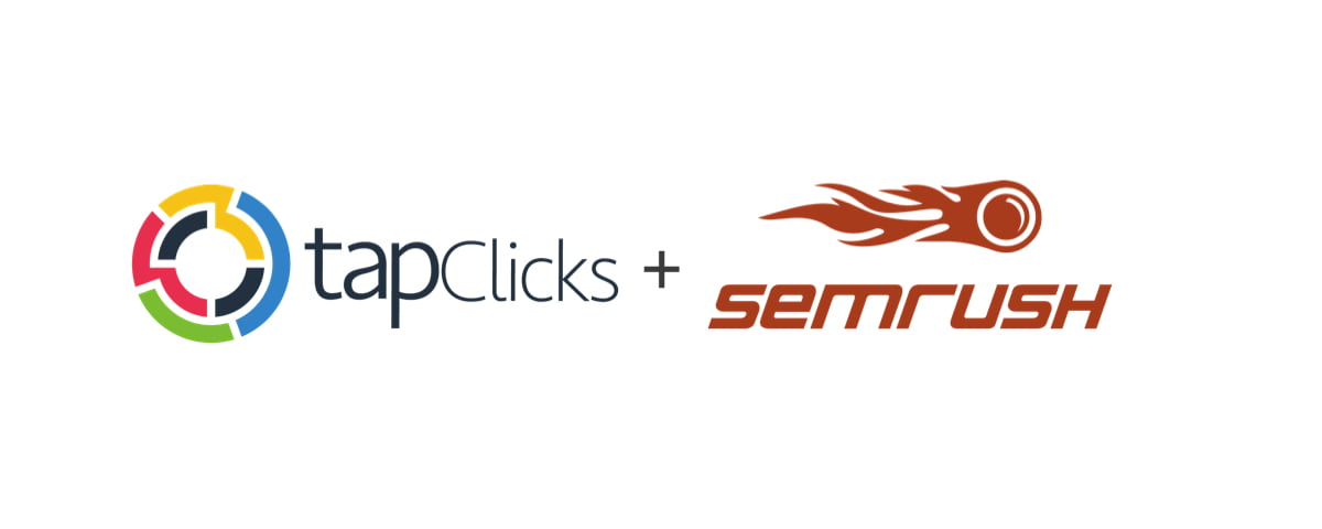 New Partnership With SEMrush Gives TapClicks Customers Faster, Greater Competitive Insight