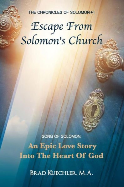"""""""Escape From Solomon's Church"""" is a Life-Transforming Journey into the Heart of God"""
