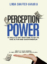 Amazon No. 1 International Best-Selling Author Linda Shaffer-Vanaria Releases Latest Work Titled PERCEPTION POWER