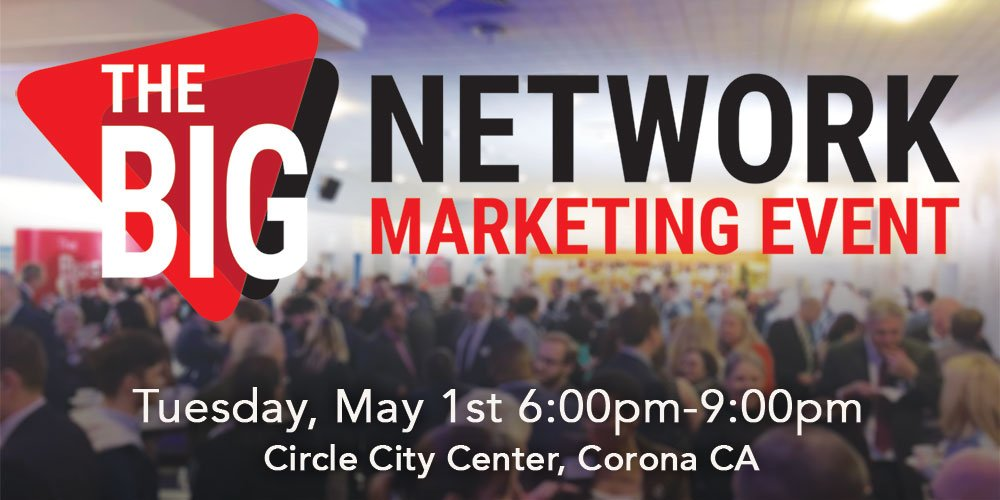 The Big Network Marketing Event comes to Corona May 1st, 2018