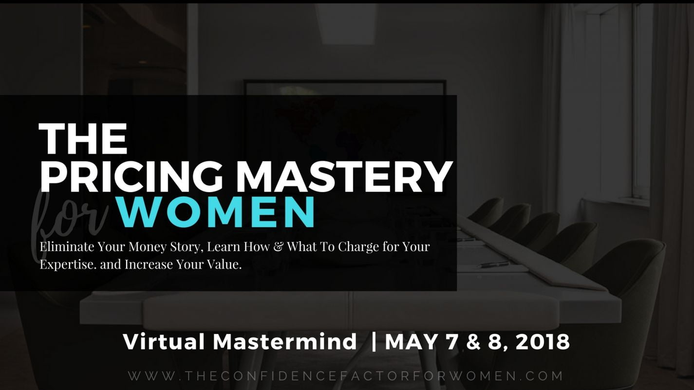 The Confidence Factor for Women presents The Pricing Mastery for Women