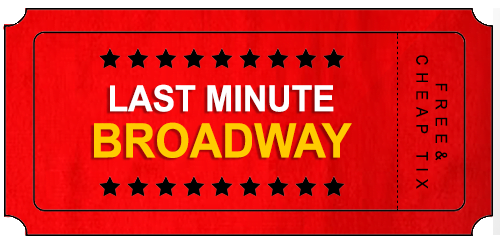 New Mobile App – Last Minute Broadway – Scans the Web for Discounted Broadway and Off-Broadway Tickets