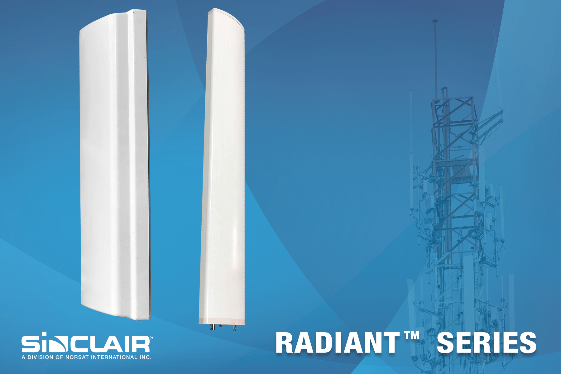Sinclair Technologies Launches the Radiant Series of Rugged Panel Antennas to Address the LTE Market
