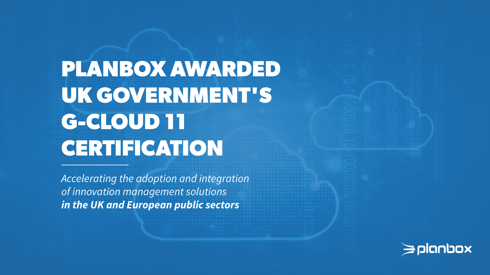 Planbox Awarded UK Government's G-Cloud 11 Certification