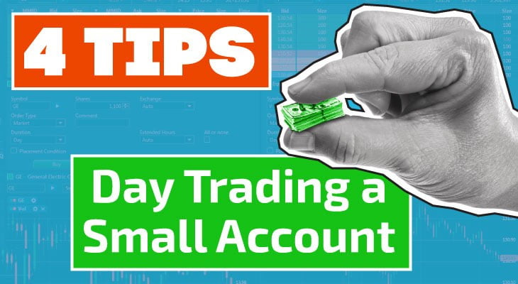 Best way to trade small trading accounts