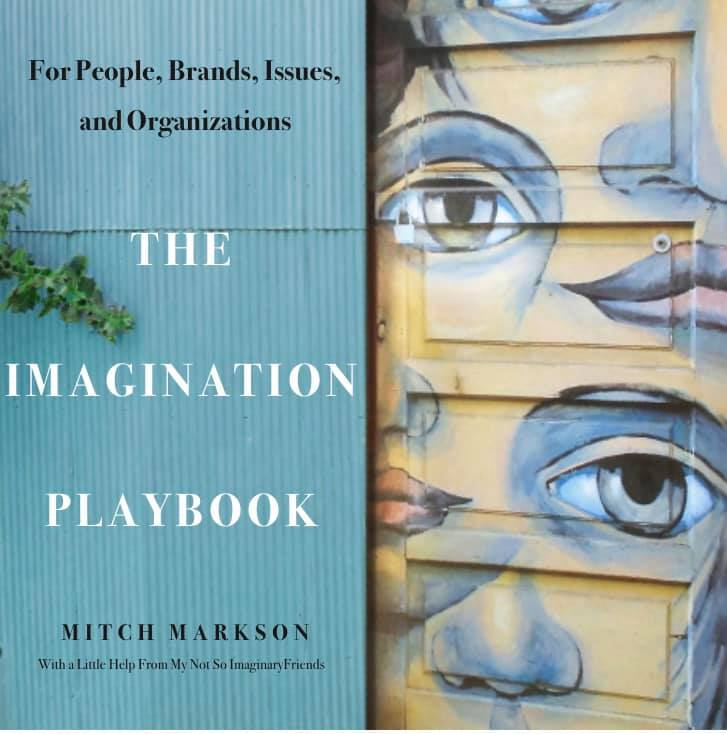 Mitch Markson Announces the Release of the IMAGINATION PLAYBOOK: For People, Brands, Issues, and Organizations