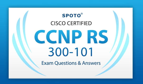 How Cisco CCNP R&S Builds Your Networking Skills & How Practice Tests Ease Off Your Exam Anxiety?