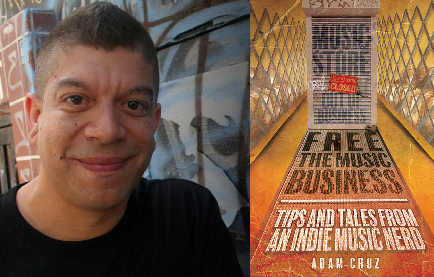 Record Label Chief Adam Cruz Pens Book Regarding the Music Industry – and How to Survive That Business