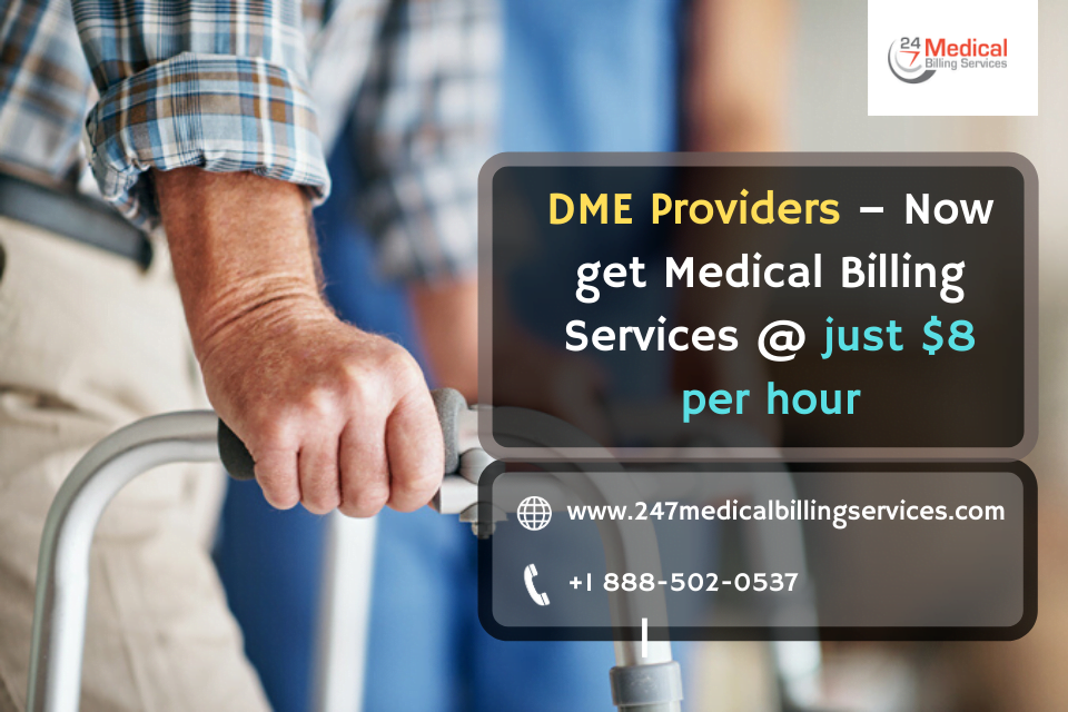 Durable Medical Equipment (DME) Billing at just 8 USD per hour – A great offering by 24/7 Medical Billing Services