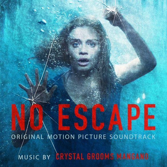 Crystal Grooms Mangano's NO ESCAPE Original Score to be Released