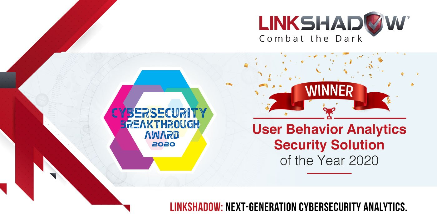 LinkShadow Named 'User Behavior Analytics Security Solution of the Year' in 2020 CyberSecurity Breakthrough Awards Program