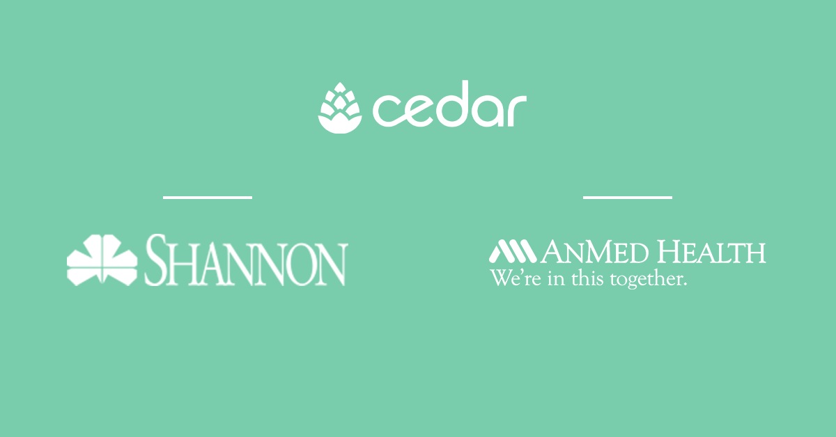Cedar Announces Partnerships With Leading Comprehensive Health Systems AnMed Health and Shannon Health