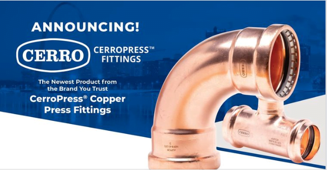 Announcing the Next Generation in Copper Press Fittings—CerroPress®