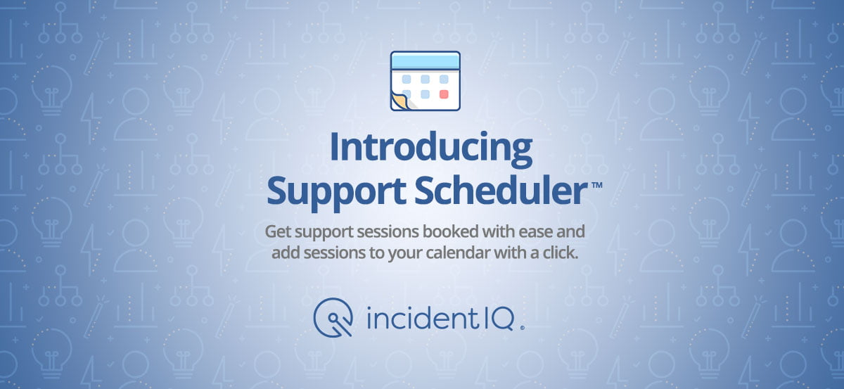 Incident IQ Announces the Release of Support Scheduler