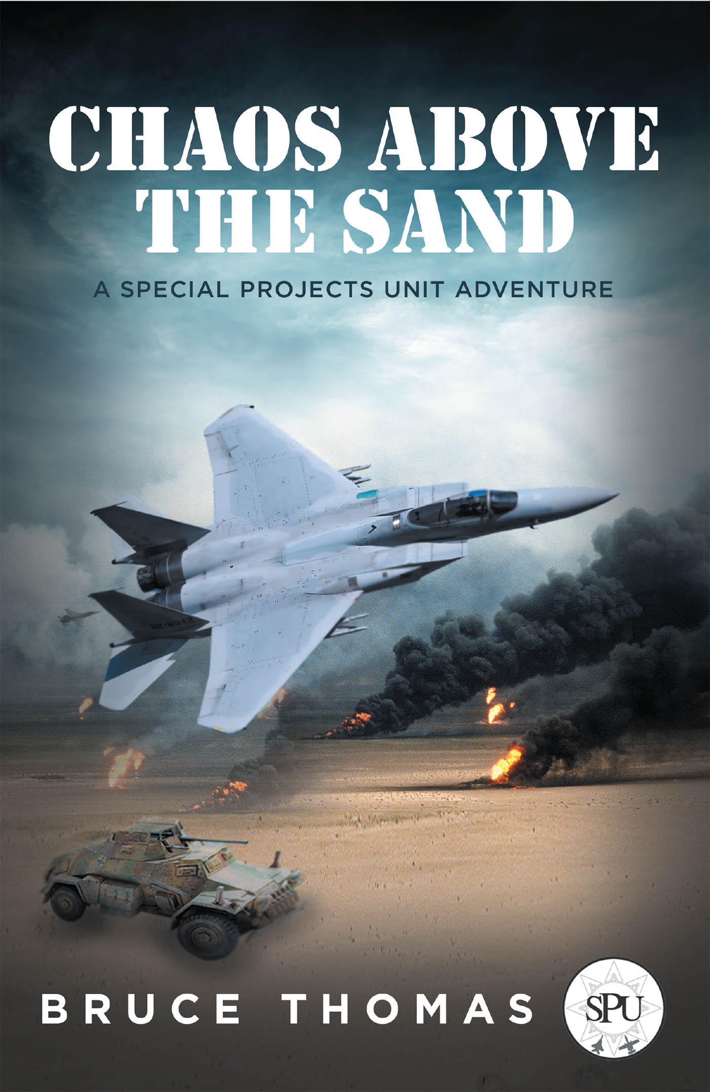 Bruce Thomas's New Book 'Chaos Above the Sand' Brings an Action-Packed Story About Stopping Iran's Plans of Seizing the Entire Middle East