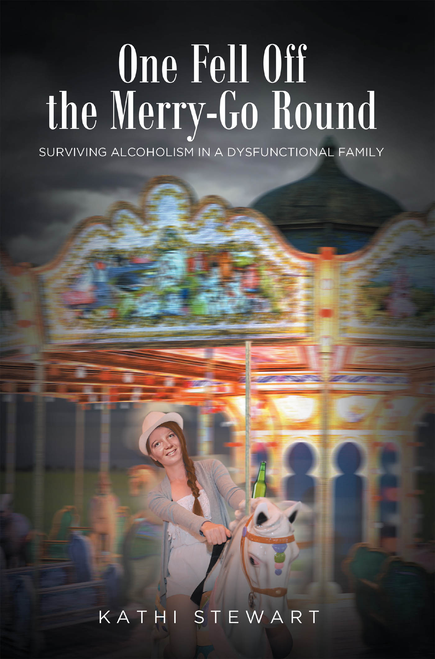 Kathi Stewart's New Book 'One Fell Off the Merry-Go-Round' Chronicles An Amazing Triumph Over Addiction and Abuse With The Great Strength of Faith