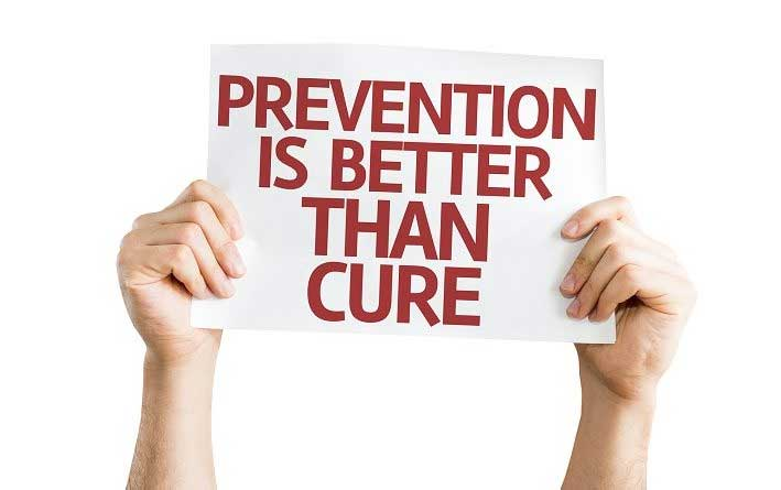 Why prevention is always better than cure