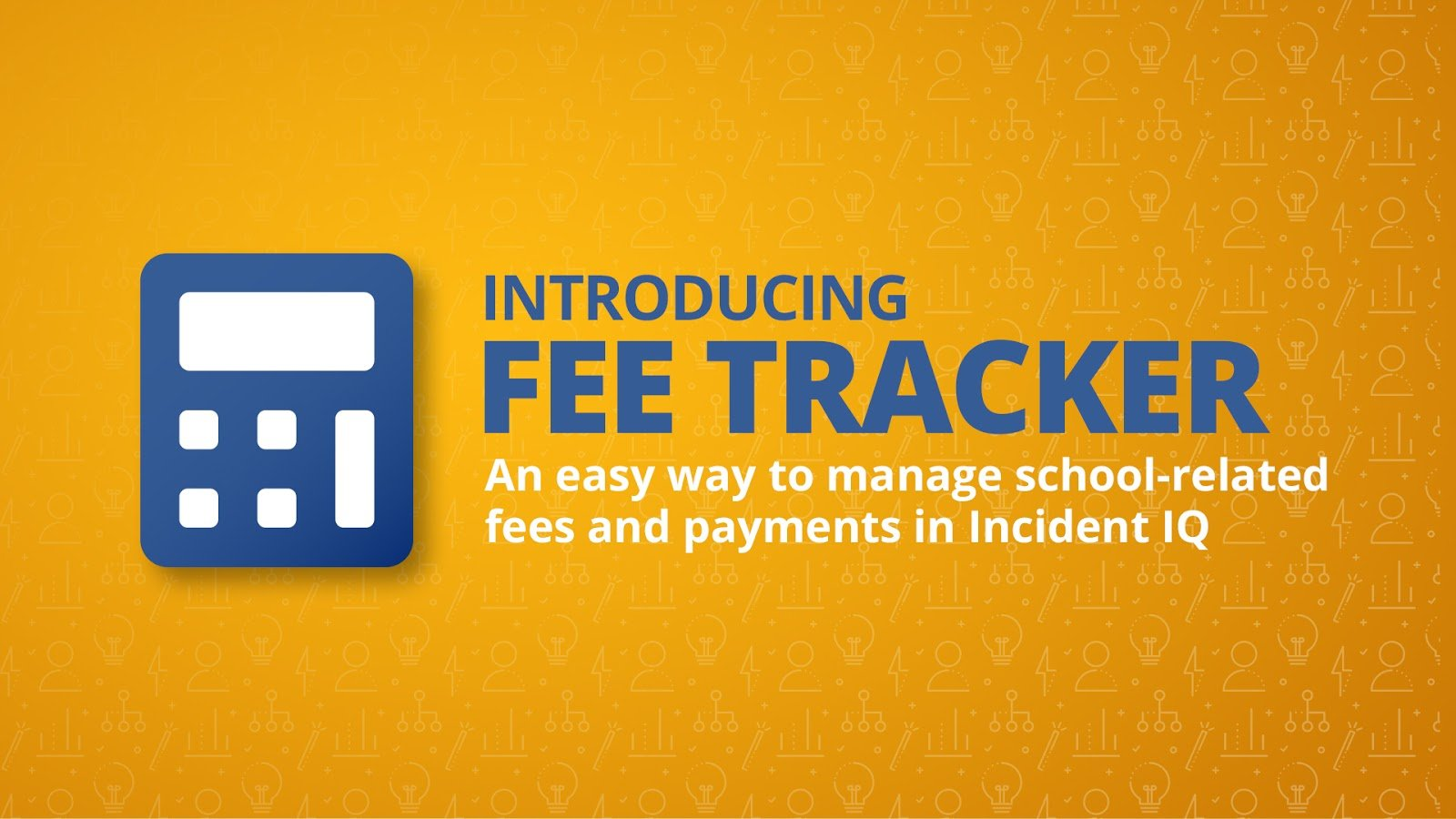 Incident IQ Releases New App to Help K-12 School Districts Manage Fees, Fines and Payments