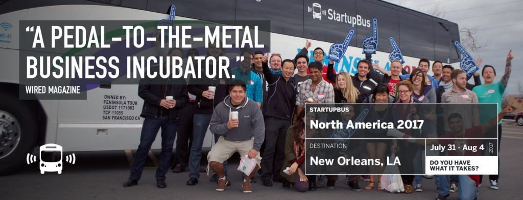 Launch a startup in 72 Hours at 70 MPH; Last Chance to Apply for StartupBus 2017