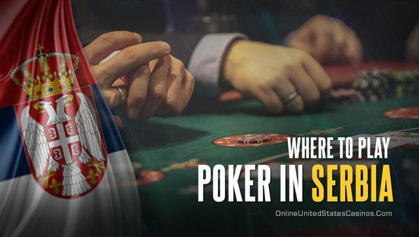 Where to Play Poker in Serbia